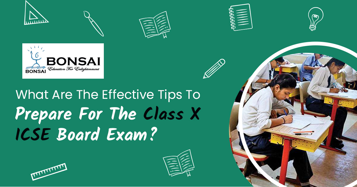 What are the effective tips to prepare for the Class X ICSE Board Exam